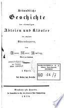 Urkundliche Geschichte der chemaligen Abteien und Klöster im jetzigen Rheinbayern
