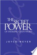 The Secret Power of Speaking God s Word Book PDF