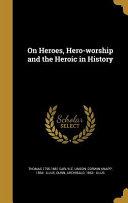 ON HEROES HERO WORSHIP   THE H