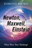 Newton, Maxwell, Einstein
