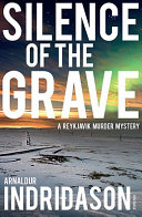 Silence of the Grave Investigate Reykjavik S Hidden Past To Unravel A Case