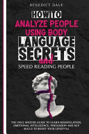 How To Analyze People Using Body Language Secrets And Speed Reading People