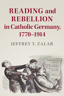 Reading and Rebellion in Catholic Germany, 1770–1914