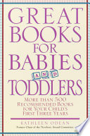 Great Books for Babies and Toddlers More Than 500 Recommended Books for Your Child's First Three Years