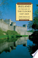 Ireland in the Age of the Tudors  1447 1603