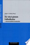 Die lokal-globale Fußballkultur - wissenschaftlich beobachtet
