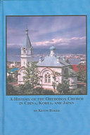 A History of the Orthodox Church in China  Korea  and Japan