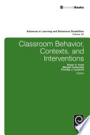 Classroom Behavior  Contexts  and Interventions
