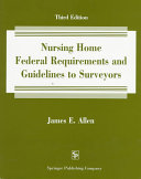 Nursing Home Federal Requirements and Guidelines to Surveyors