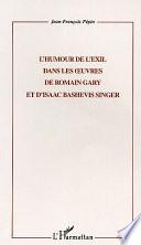 L'HUMOUR DE L'EXIL DANS LES ŒUVRES DE ROMAIN GARY ET D'ISAAC BASHEVIS SINGER