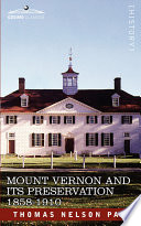 Mount Vernon and Its Preservation  1858 1910