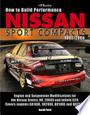 How to Build Performance Nissan Sport Compacts, 1991-2006