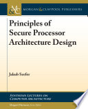 Principles Of Secure Processor Architecture Design