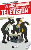 Le dictionnaire injuste et borné de la télévision