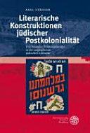 Literarische Konstruktionen j  discher Postkolonialit  t