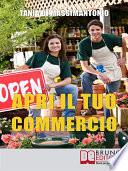Apri il Tuo Commercio  Come Districarti nella Giungla Normativa e Scegliere l   Attivit   che Fa per Te   Ebook Italiano   Anteprima Gratis