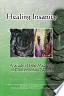 Healing Insanity: a Study of Igbo Medicine in Contemporary Nigeria Pdf/ePub eBook