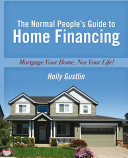 The Normal People S Guide To Home Financing
