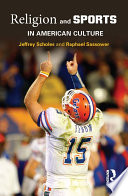 Religion and Sports in American Culture Between Religion And Modern Sports In America Whether