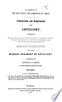 Instructions and Regulations for Artillery     for the Madras Regiment of Artillery     Third edition