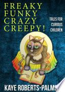Freaky Funky Crazy Creepy