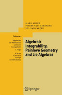 Algebraic Integrability, Painlevé Geometry and Lie Algebras