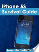 iPhone 5S Survival Guide: Step-by-Step User Guide for the iPhone 5S and iOS 7