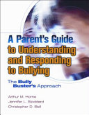 Ebook A Parent's Guide to Understanding and Responding to Bullying Epub Arthur M. Horne,Jennifer L. Stoddard,Christopher D. Bell Apps Read Mobile