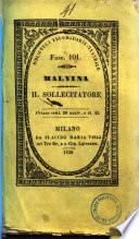 Malvina ovvero Il matrimonio d'inclinazione. Il sollecitatore. Commedie di E. Scribe tradotte e ridotte da Corrado Vergnano