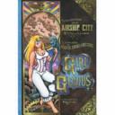 Girl Genius  Agatha Heterodyne and the airship city