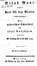 Sitah Mani oder Karl XII. bey Bender, Historisches Schauspiel in 5 Aufz