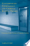 Contemporary Criminology and Criminal Justice Theory