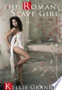 The Roman Slave Girl   Erotic Sex Story
