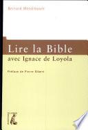 Lire la Bible avec Ignace de Loyola