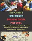 The Ultimate Kindergarten English Activities Prep Guide Vol 1