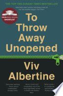 To Throw Away Unopened by Viv Albertine