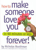 How to Make Someone Love You Forever