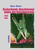 Deutschlands Abwehrkampf gegen den Bolschewismus