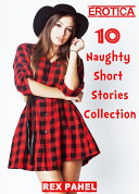 Erotica  10 Naughty Short Stories Collection
