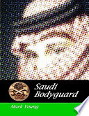 Saudi Bodyguard And The Unusual Experiences He