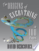 The Origins of Everything in 100 Pages  More or Less