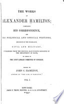 The Works of Alexander Hamilton  Correspondence  1769 1789