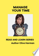 Manage Your Time Read and Learn Series