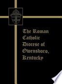 The Roman Catholic Diocese of Owensboro, Kentucky