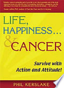 Life  Happiness and Cancer