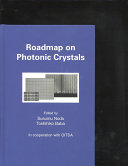 Roadmap On Photonic Crystals : developed for commercial applications in industry. they...