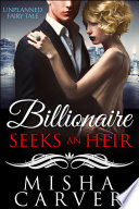 Billionaire Seeks An Heir Book 1  Unplanned Fairy Tale