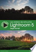 Les ateliers de retouche Lightroom 5
