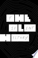 The Silent History : without language entirely. at first,...