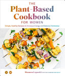 The Plant Based Cookbook for Women Book